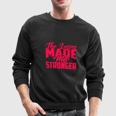 THE LOSSES MADE ME STRONGER PINK - Crewneck Sweatshirt