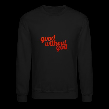 Good Without God - Cursive - Crewneck Sweatshirt