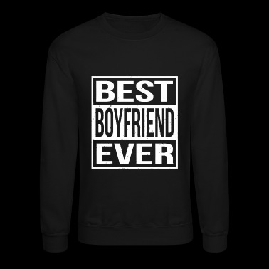 Boyfriend - Best Boyfriend Ever - Crewneck Sweatshirt