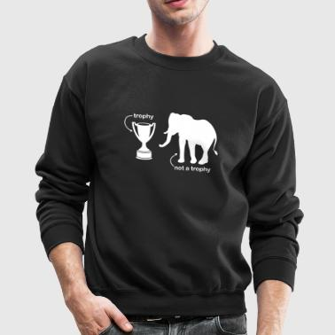 Not A Trophy - Crewneck Sweatshirt