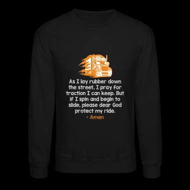 Trucker - Please dear God protect the trucker's - Crewneck Sweatshirt