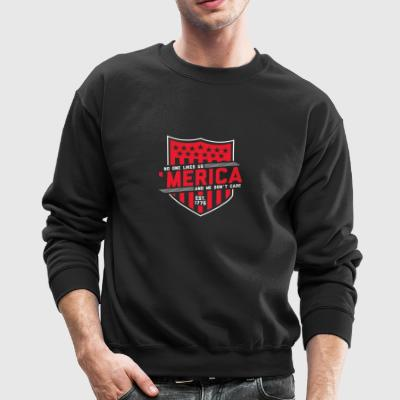 No one like us america and we dont care - Crewneck Sweatshirt