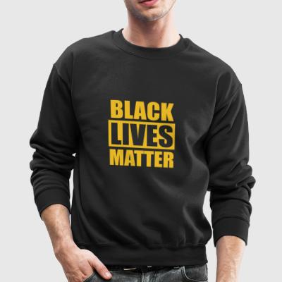 Black lives matter movement protest art apparel - Crewneck Sweatshirt