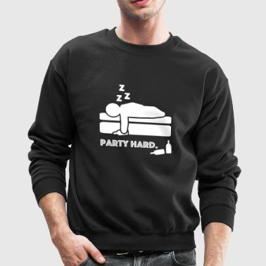 Party Hard. Drunk Sleeping - Crewneck Sweatshirt