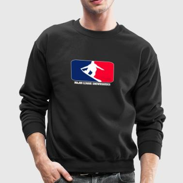 MAJOR LEAGUE SNOWBOARDER - Crewneck Sweatshirt