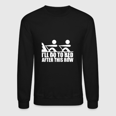 ill go to bed after this row - Crewneck Sweatshirt