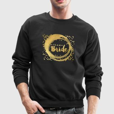 Team Bride - Crewneck Sweatshirt