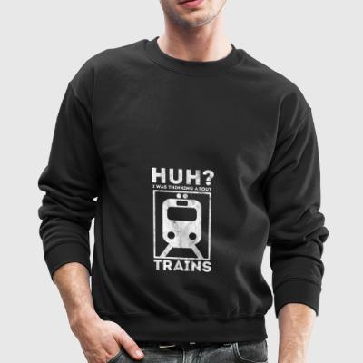 Thinking about trains - Shirt as gift for railway - Crewneck Sweatshirt