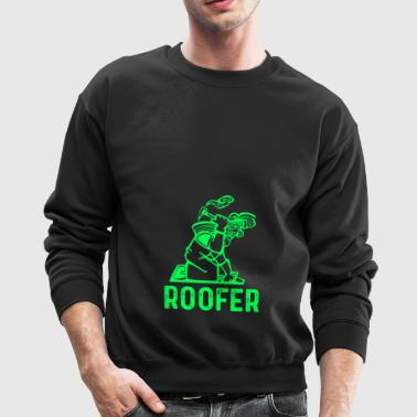 roofer, roof, roofing gift - Crewneck Sweatshirt