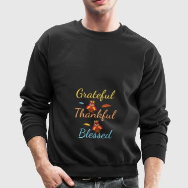for person who is grateful, thankful and blessed! - Crewneck Sweatshirt