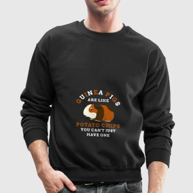 Guineapigs Are Like Potato Chips You Cant Just - Crewneck Sweatshirt