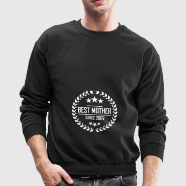 Best mother since 2007 - Crewneck Sweatshirt