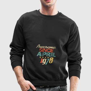 Awesome Since April 1978 - Birthday B-Day - Crewneck Sweatshirt