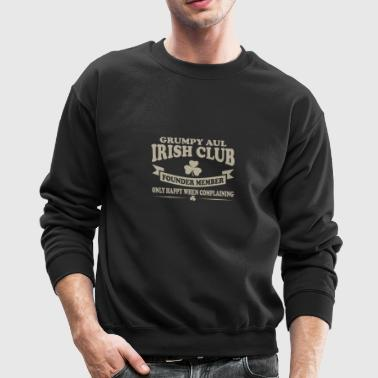 Grumpy Old Irish Club Founder Member Onl - Crewneck Sweatshirt