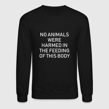 animal welfare Vegan vegetarian gift veggie - Crewneck Sweatshirt