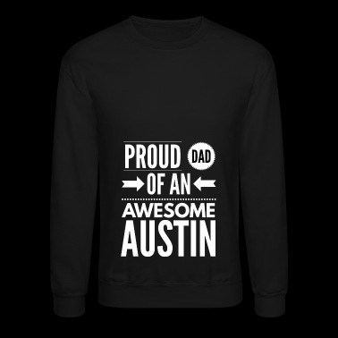 Proud Dad of an awesome Austin - Crewneck Sweatshirt