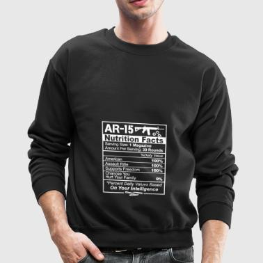 AR 15 Nutrition Facts Shirt - Crewneck Sweatshirt
