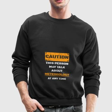 CAUTION WARNUNG TALK ABOUT HOBBY Meteorology - Crewneck Sweatshirt