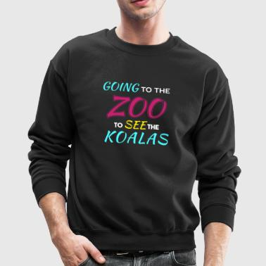 Going to the Zoo to See the Koalas - Crewneck Sweatshirt