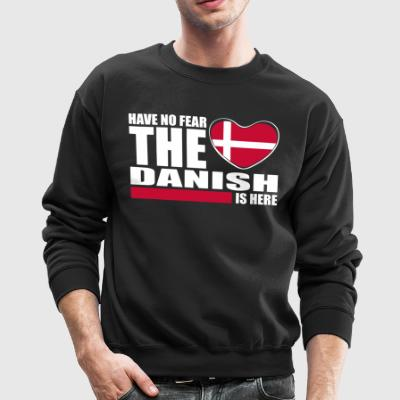 Have No Fear The Danish Is Here - Crewneck Sweatshirt