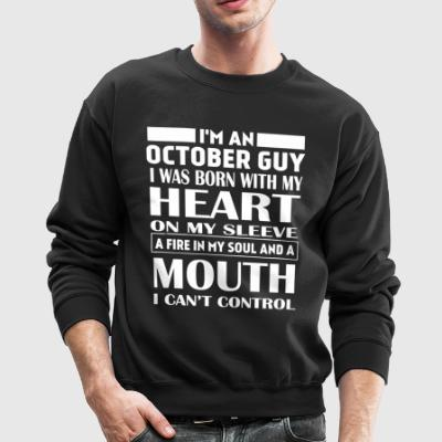 I'm an october guy I was born with my heart - Crewneck Sweatshirt