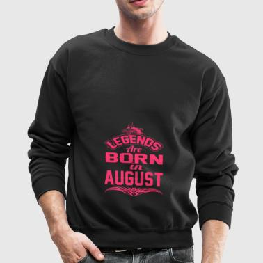 LEGENDS ARE BORN IN AUGUST AUGUST LEGENDS QUOTE SH - Crewneck Sweatshirt