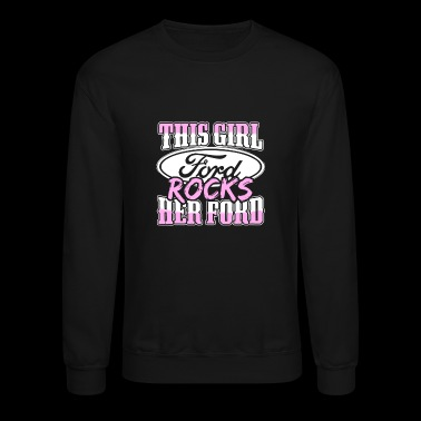 Ford - this girl ford rocks her ford - Crewneck Sweatshirt