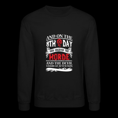 Horde - God created the Hord on the 8th day - Crewneck Sweatshirt
