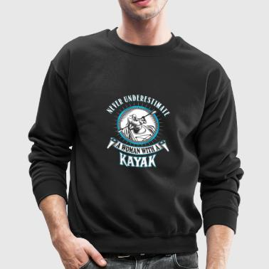 A woman with a Kayak - Never underestimate - Crewneck Sweatshirt