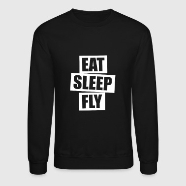 Eat Sleep Fly - Crewneck Sweatshirt
