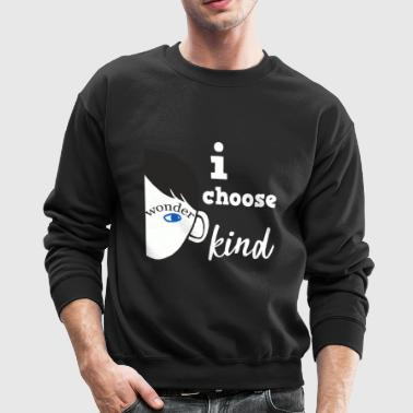 Choose Kind Shirt Choose Kindness - Crewneck Sweatshirt