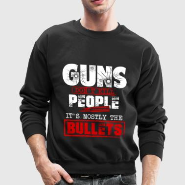 Guns Don't Kill People T Shirt - Crewneck Sweatshirt