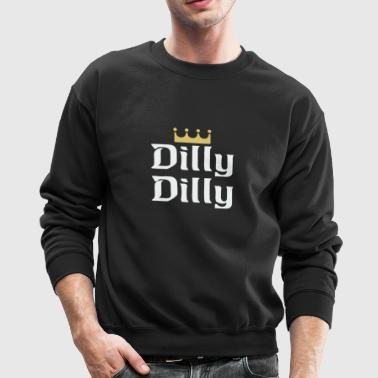 New Design Dilly Dilly Best Seller - Crewneck Sweatshirt