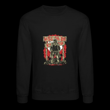 Kill Or Be Killed - Crewneck Sweatshirt
