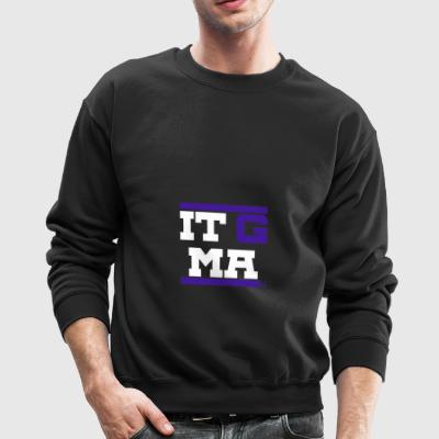 It G Ma - Crewneck Sweatshirt