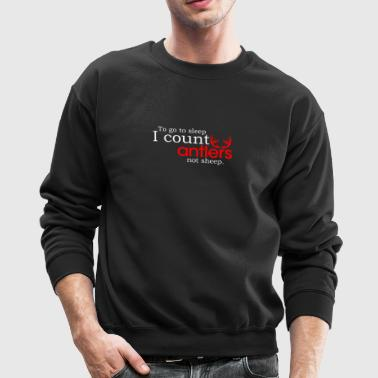 I Count Antlers Not Sheep - Crewneck Sweatshirt