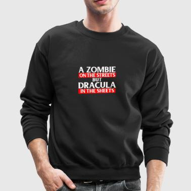 New Design A Zombie On The Streets But Dracula - Crewneck Sweatshirt