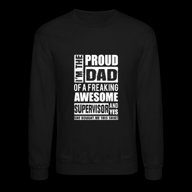 Supervisor - Proud dad of an awesome supervisor - Crewneck Sweatshirt