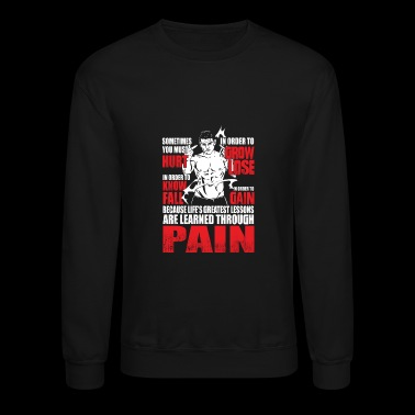 Pain - Greatest lessons are learned through pain - Crewneck Sweatshirt