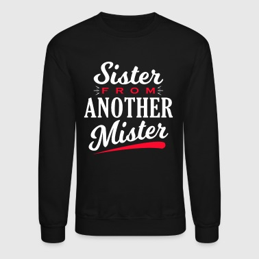Sister from another Mister - Crewneck Sweatshirt