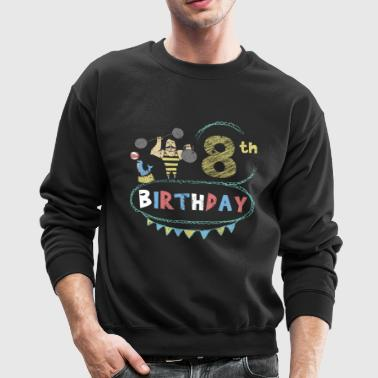 Circus Theme Strongman 8th Birthday - Crewneck Sweatshirt