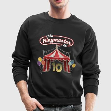 Circus Ringmaster 10th Birthday Kids - Crewneck Sweatshirt