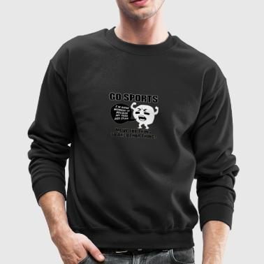 GO SPORTS Funny - Crewneck Sweatshirt