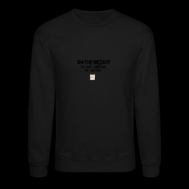 On the bright side I am not addicted to cocaine - Crewneck Sweatshirt