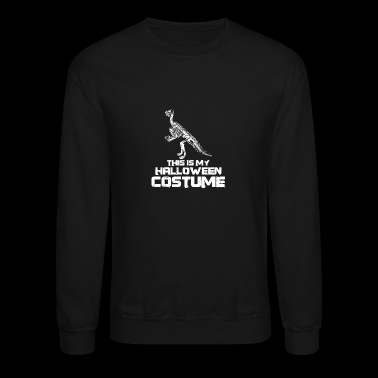 This is My Halloween Costume - Dinosaur Skeleton - Crewneck Sweatshirt
