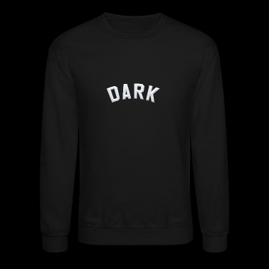 Dark - Crewneck Sweatshirt