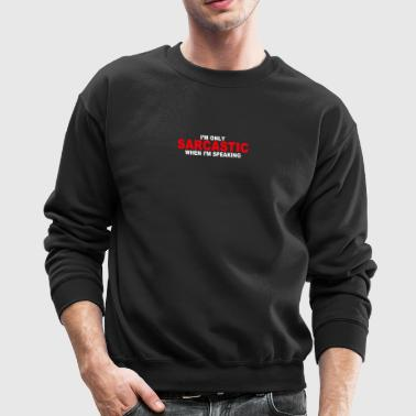Sarcastic Speaking - Crewneck Sweatshirt