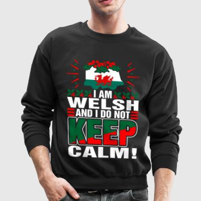 Im Welsh Dont Keep Calm - Crewneck Sweatshirt