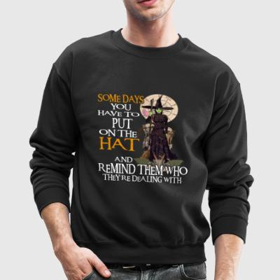 Some day you have to put on the Hat - Crewneck Sweatshirt