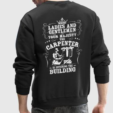 Carpenter/Cabinetmaker/Chippie/Wright/Majesty - Crewneck Sweatshirt